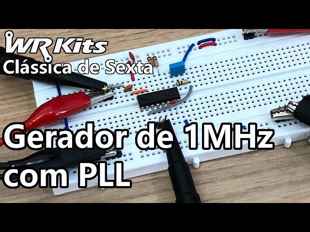 GERADOR DE 1MHz COM PLL | Vídeo Aula #354