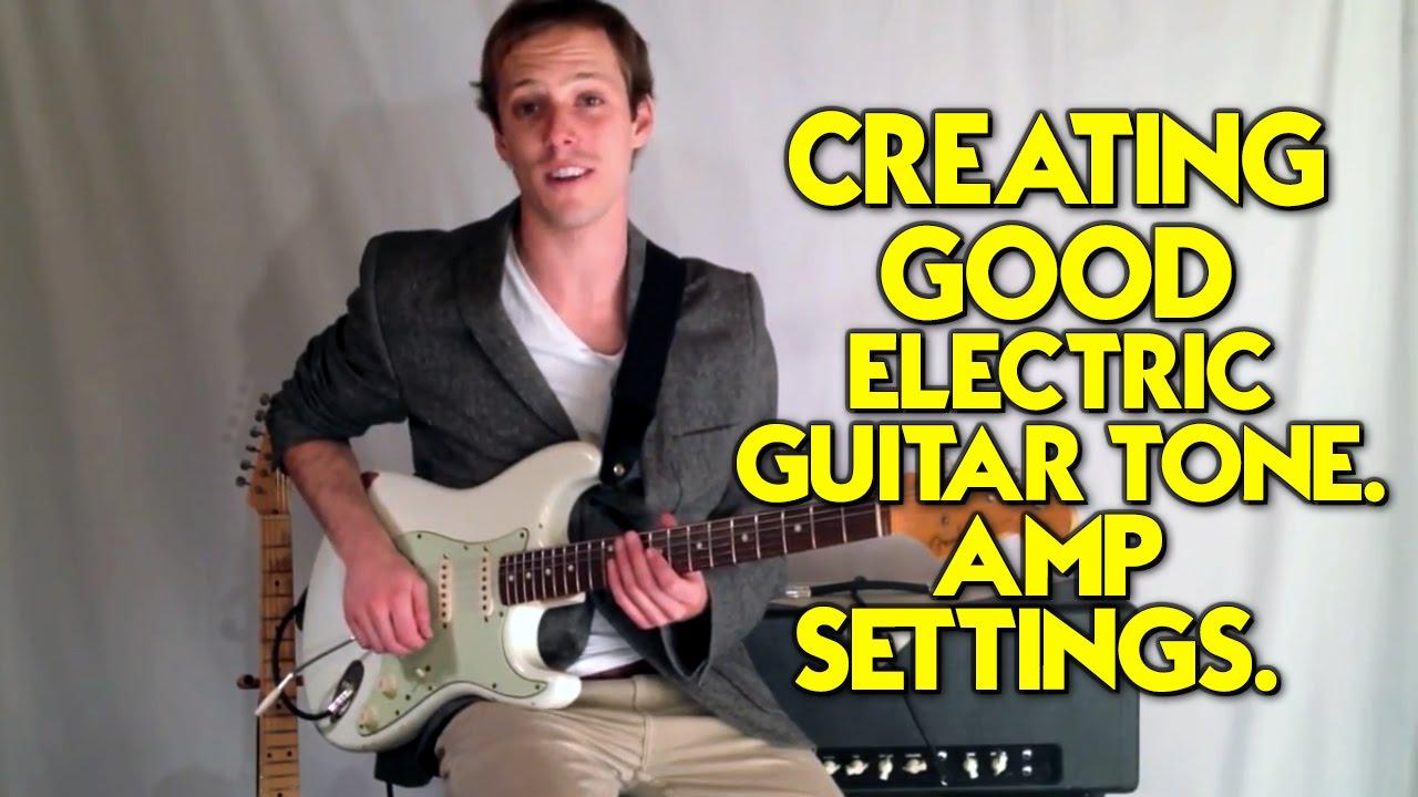 creating good electric guitar tone amp settings youtube. Black Bedroom Furniture Sets. Home Design Ideas