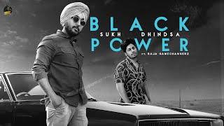BLACK POWER – Sukh Dhindsa