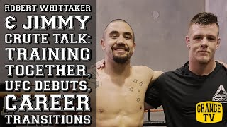 Robert Whittaker & Jimmy Crute talk: training together, UFC debuts, career transitions