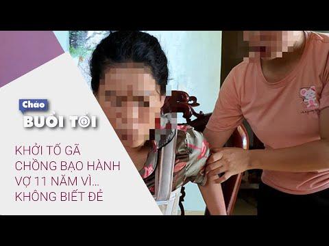 Chào buổi tối 8/11/2020: Khởi tố gã chồng bạo hành vợ 11 năm vì… không biết đẻ   VTC Now