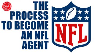THE PROCESS TO BECOME AN NFL AGENT