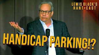 Lewis Black's Rantcast - Handicap Parking