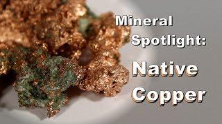Mineral Spotlight - Native Copper
