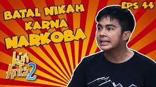 Pernikahan Sarah dan Zainal Batal, Zainal Ternyata Bandar Narkoba Part 1 - Kun Anta 2 Eps 44