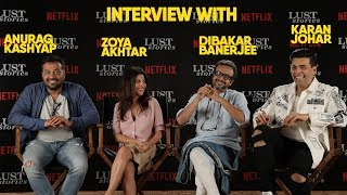 Interview with Karan Johar, Anurag Kashyap, Zoya Akhtar, Dibakar Banerjee l Lust Stories | Netflix