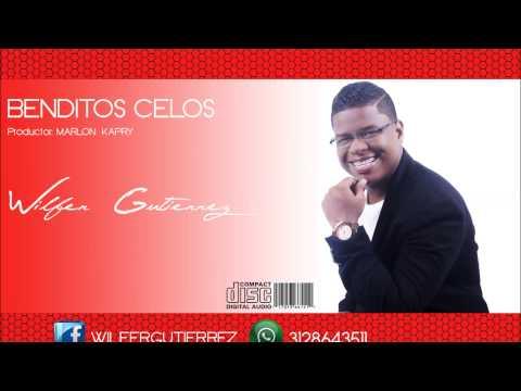 BENDITOS CELOS - WILFER GUTIERREZ