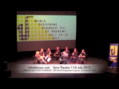WSCXVI JEAN MICHEL GOURY & FRIENDS   Octuor de Saxophones by Pedro García Velasquez