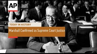 Thurgood Marshall Confirmed as Supreme Court Justice - 1967 | Today in History | 30 Aug 16