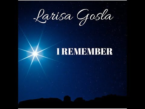 Larisa Gosla- I Remember, OFFICIAL MUSIC VIDEO