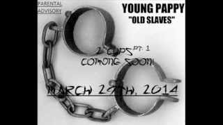 """Young Pappy - """"OLD SLAVES"""" *LEAKED* (2-Cups Pt. 1)"""
