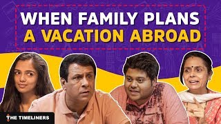 When Family Plans A Vacation Abroad | The Timeliners
