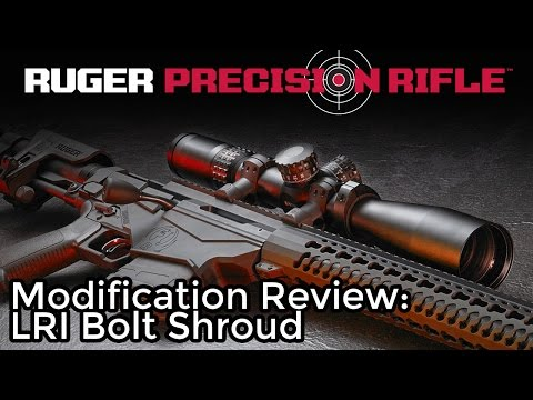 Video: Ruger Precision Rifle Upgrade: LRI Aluminum Bolt Shroud