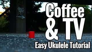 Blur - Coffee And TV - Ukulele Tutorial