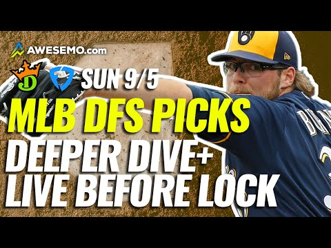 The MLB DFS Deeper Dive & Live Before Lock | DraftKings & FanDuel Picks Today Sunday 9/5