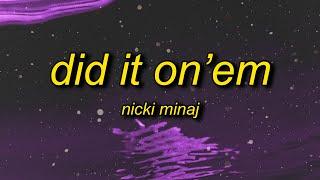 Nicki Minaj - Did It On'em (Lyrics) | you ain't my son you my mf stepson