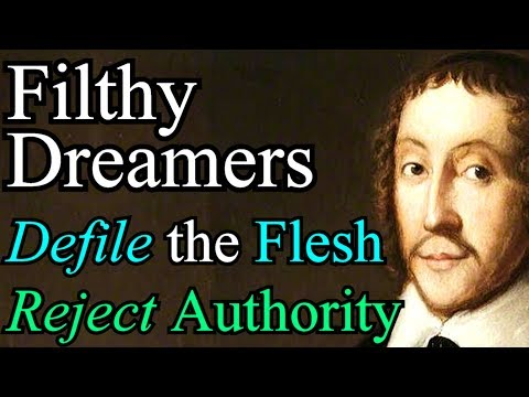 Filthy Dreamers Defile the Flesh / Reject Authority - Puritan William Jenkyn: An Exposition of Jude