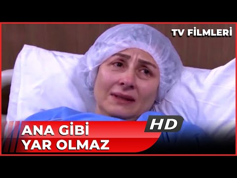 Ana Gibi Yar Olmaz - Kanal 7 TV Filmi