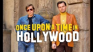 Todo lo que debes saber antes de ver ONCE UPON A TIME IN HOLLYWOOD