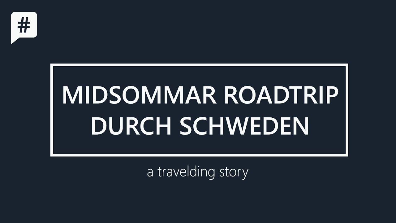 Midsommar Roadtrip durch Schweden