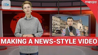 How to Make a News-Style Video