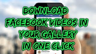 How To Download Facebook Video Directly In Your Phone Gallery   Facebook Tricks