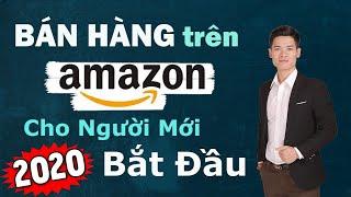 Bán Hàng trên Amazon Cho Người Mới Bắt Đầu 2019, 4 Bước Dễ Dàng Bắt Đầu Bán Hàng Amazon FBA Video 1
