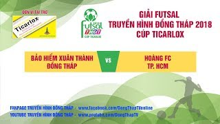 Trực tiếp Giải Futsal 2018   Bảo hiểm Xuân Thành Đồng Tháp   0 - 0   Hoàng FC TP. HCM   THDT