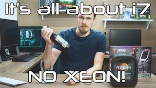 Why do I build with Xeon CPUs?