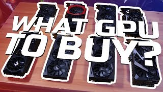 What GPU to buy in Early 2019