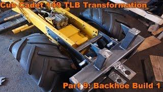 Cub Cadet 149 TLB Transformation Part 9: Backhoe Build 1