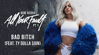 bebe-rexha-bad-bitch-feat-ty-dolla-ign-audio.jpg