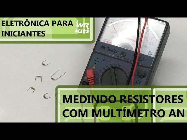 COMO MEDIR RESISTOR COM MULTÍMETRO ANALÓGICO | Eletrônica para Iniciantes #118