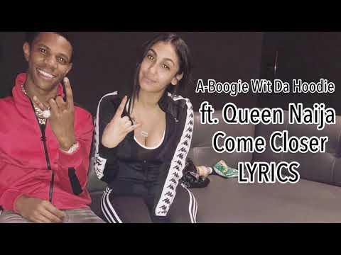A Boogie Wit Da Hoodie - Come Closer ft. Queen Naija LYRICS