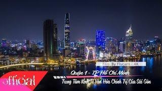 Quận 1 TP Hồ Chí Minh - Trung Tâm Kinh Tế - Chính Trị - Văn Hóa Của Sài Gòn
