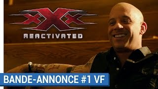 Xxx : reactivated :  bande-annonce VF