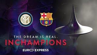 INTER vs BARCELONA   INCHAMPIONS   EURO EXPRESS ⚫🔵🏆 [SUB ENG+ITA]