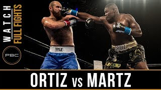 Ortiz vs Martz FULL FIGHT: December 8, 2017