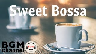 Sweet Bossa Nova Music - Smooth Jazz Chill Out Lounge for Relaxing