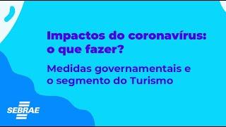 Impactos do coronavírus: medidas governamentais e o segmento do turismo