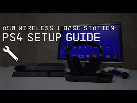 A50 Wireless + Base Station PlayStation 4 Setup Guide || ASTRO Gaming