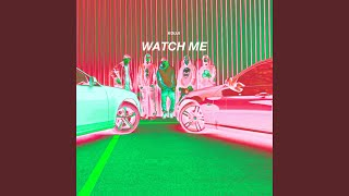Watch Me - YouTube