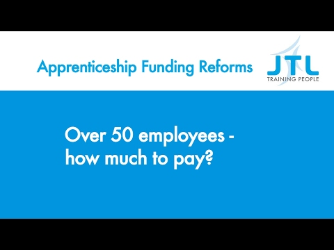 Over 50 employees - How much to pay? - JTL Apprenticeship Funding Reform Guidance