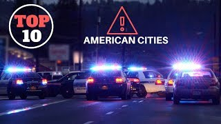 Top 10 Dangerous Cities in America in 2019 So Far