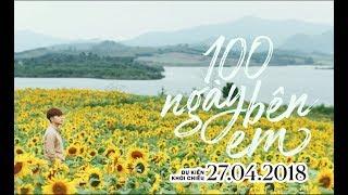 100 Ngày Bên Em/ Teaser Trailer/Khởi chiếu 27.04.2018.