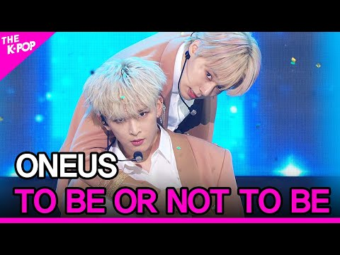 ONEUS, TO BE OR NOT TO BE [THE SHOW 200901]