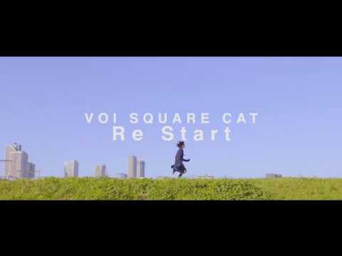 VOI SQUARE CAT - Re Start 【Music Video】