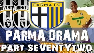 PARMA DRAMA | Part 72 | Juv What Mate | Football Manager 2015