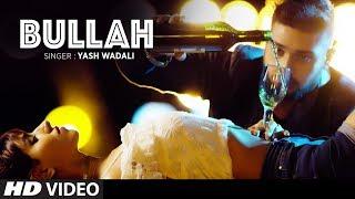 Bullah – Yash Wadali
