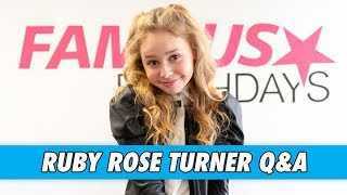 Ruby Rose Turner Q&A
